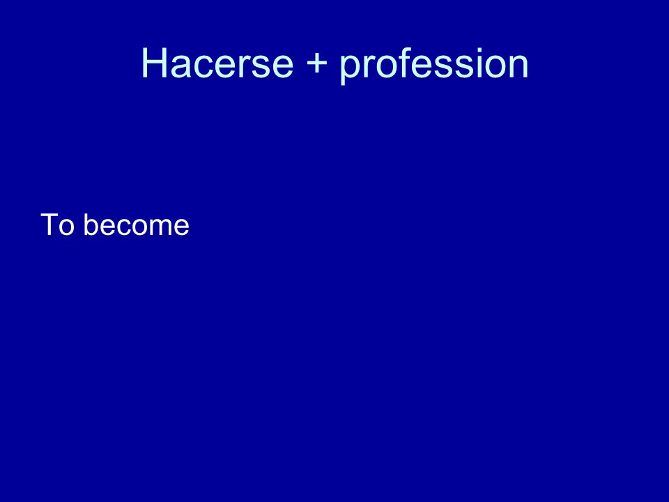 Hacerse + profession To become