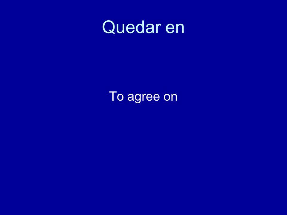 Quedar en To agree on
