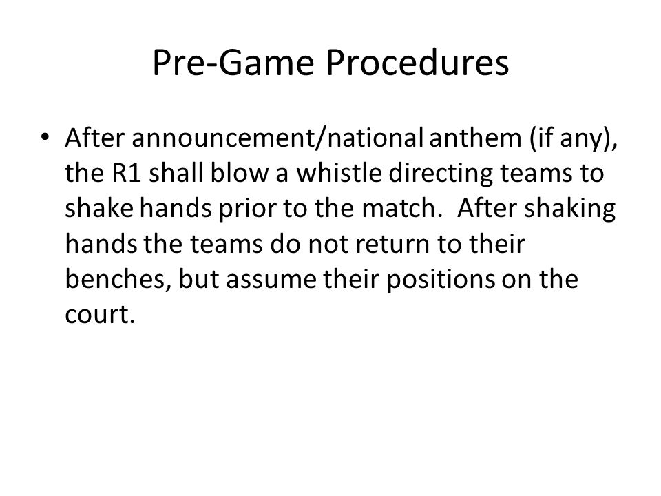 Pre-Game Procedures R2s will check the floor lineups using their line-up card – NOT the coaches line up sheets.