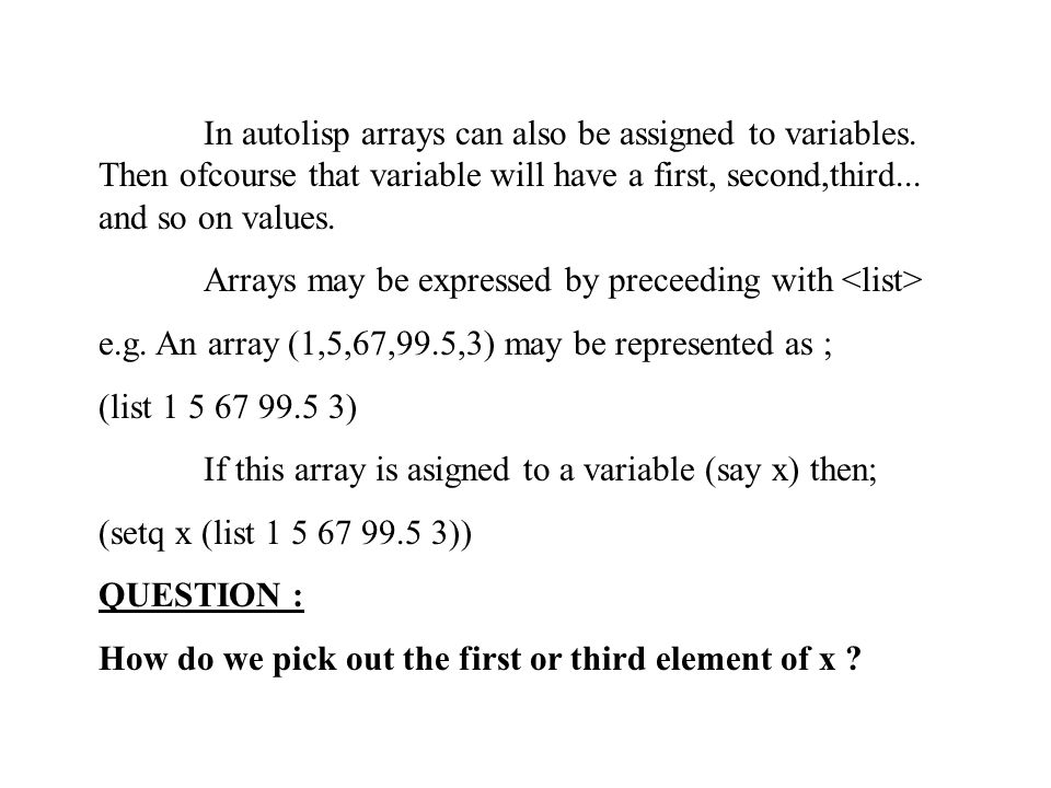 In autolisp arrays can also be assigned to variables.
