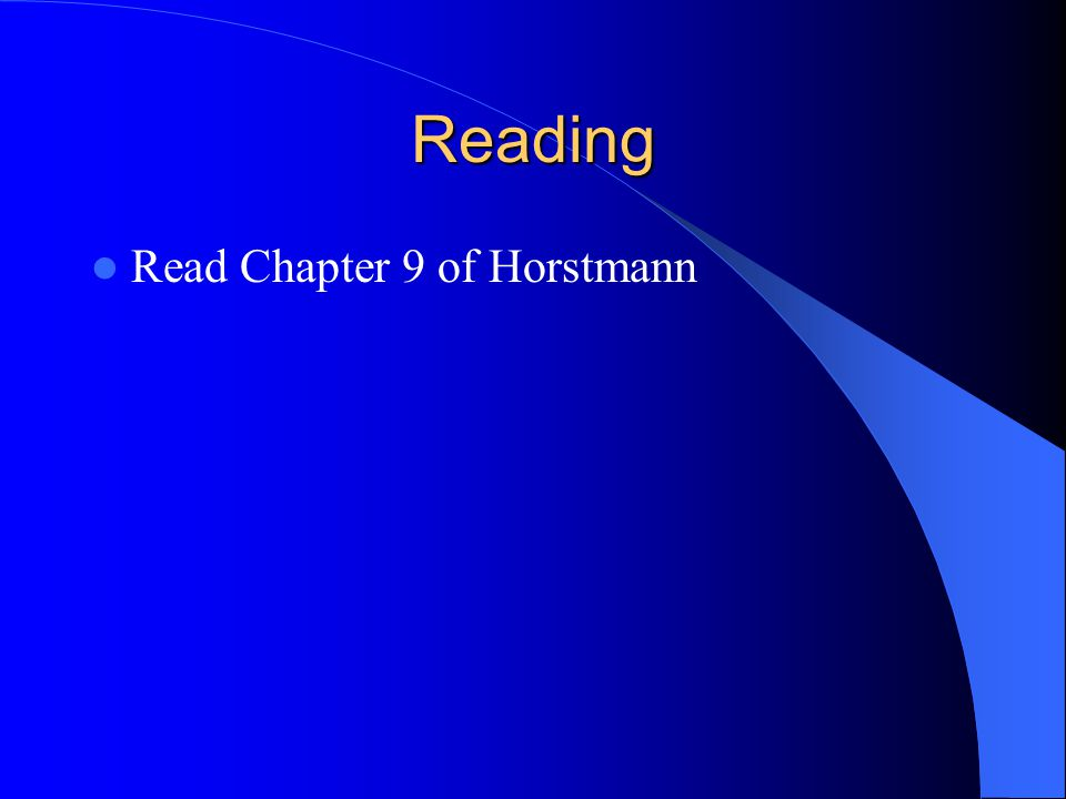 Reading Read Chapter 9 of Horstmann