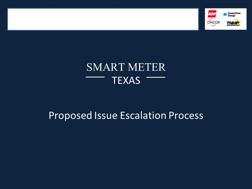 SMART METER TEXAS Proposed Issue Escalation Process