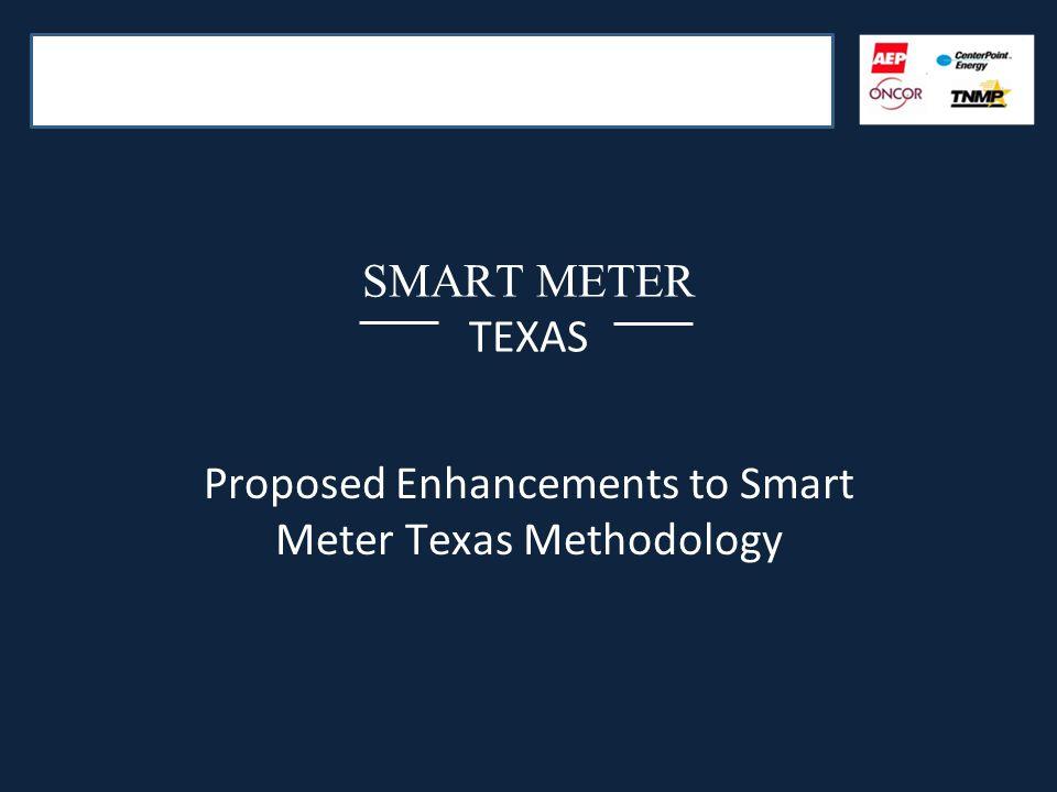 SMART METER TEXAS Proposed Enhancements to Smart Meter Texas Methodology