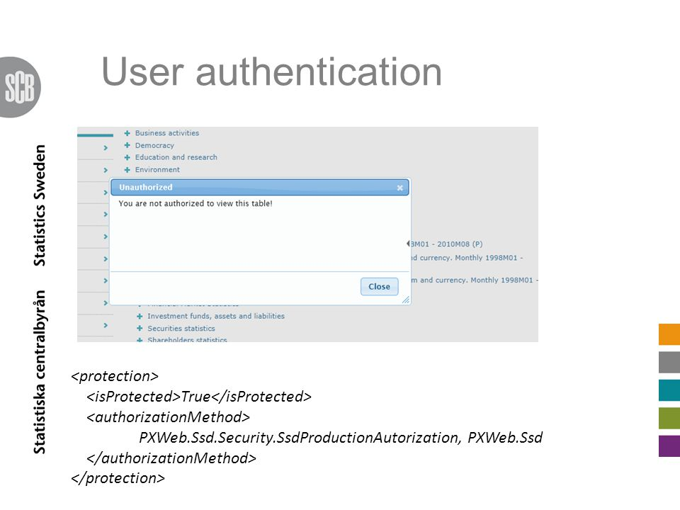 User authentication True PXWeb.Ssd.Security.SsdProductionAutorization, PXWeb.Ssd
