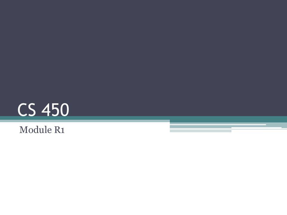 CS 450 Module R1