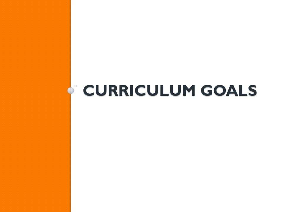 CURRICULUM GOALS