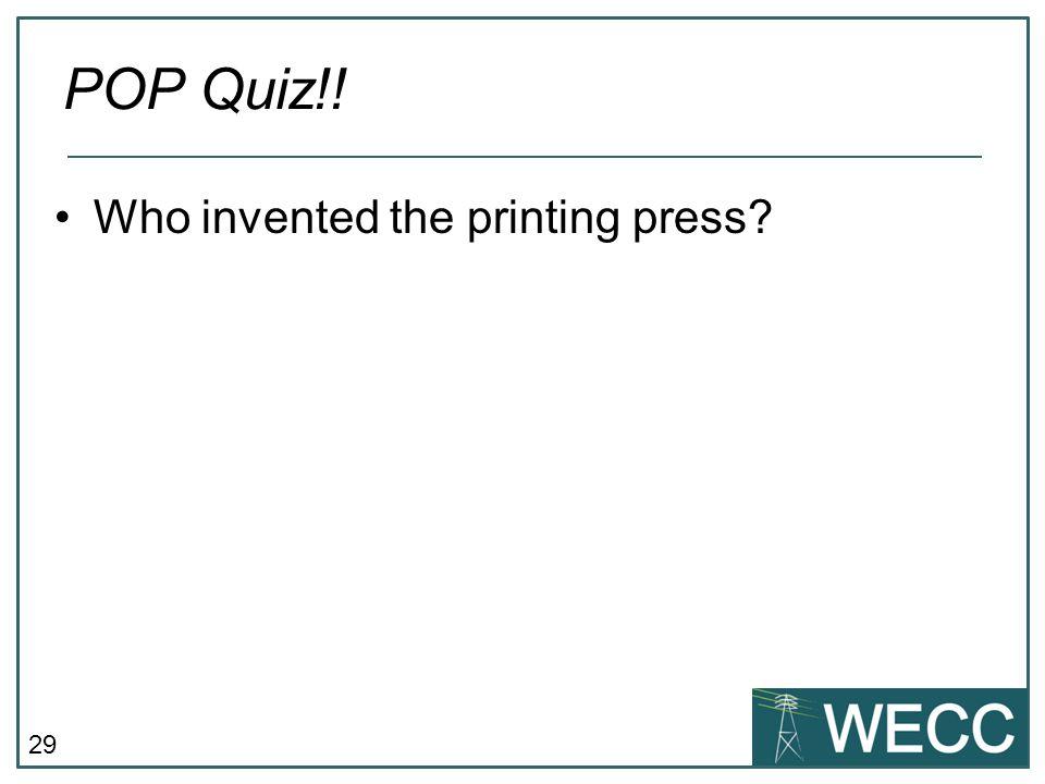 30 Who invented the printing press? POP Quiz!! Johannes Gutenberg