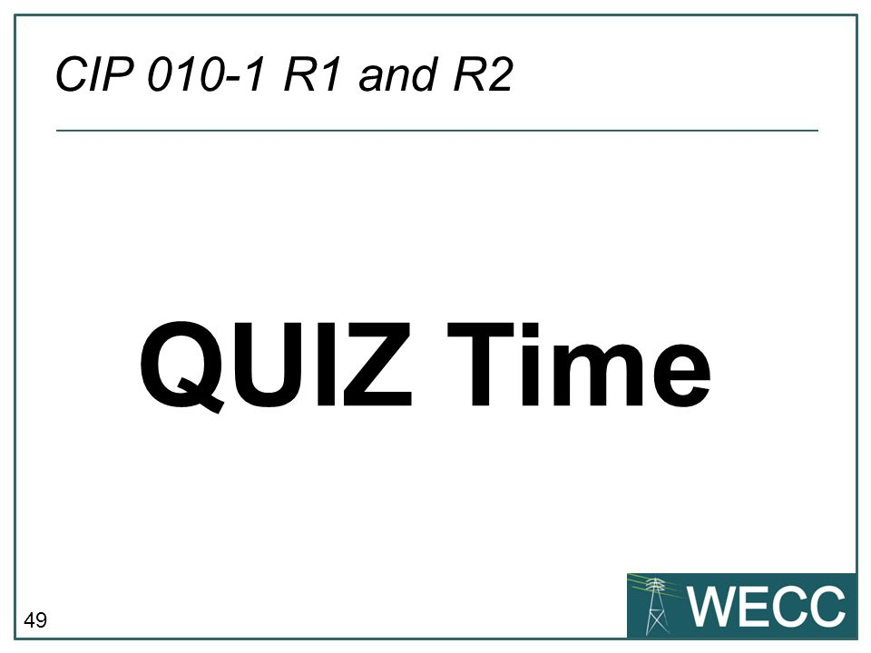 49 QUIZ Time CIP 010-1 R1 and R2