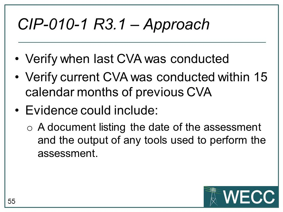 55 Verify when last CVA was conducted Verify current CVA was conducted within 15 calendar months of previous CVA Evidence could include: o A document