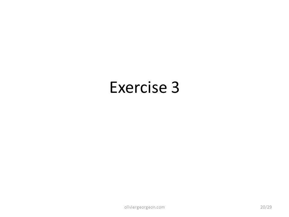 Exercise 3 oliviergeorgeon.com20/29