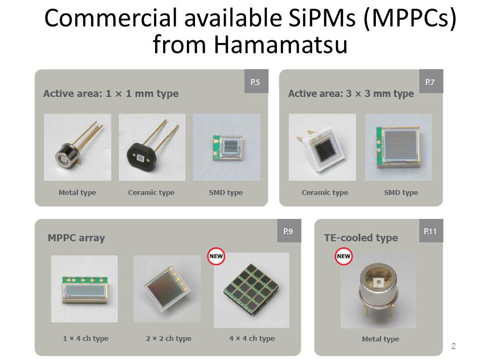 2 Commercial available SiPMs (MPPCs) from Hamamatsu