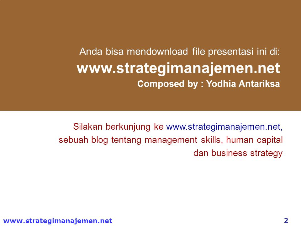 13 www.strategimanajemen.net Organizational Resistance Threat to Established Power Relationship Group Inertia Threat to Established Resource Allocations Structural Inertia Limited Focus of Change