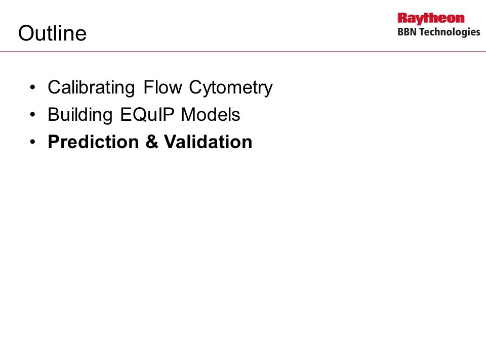 Outline Calibrating Flow Cytometry Building EQuIP Models Prediction & Validation