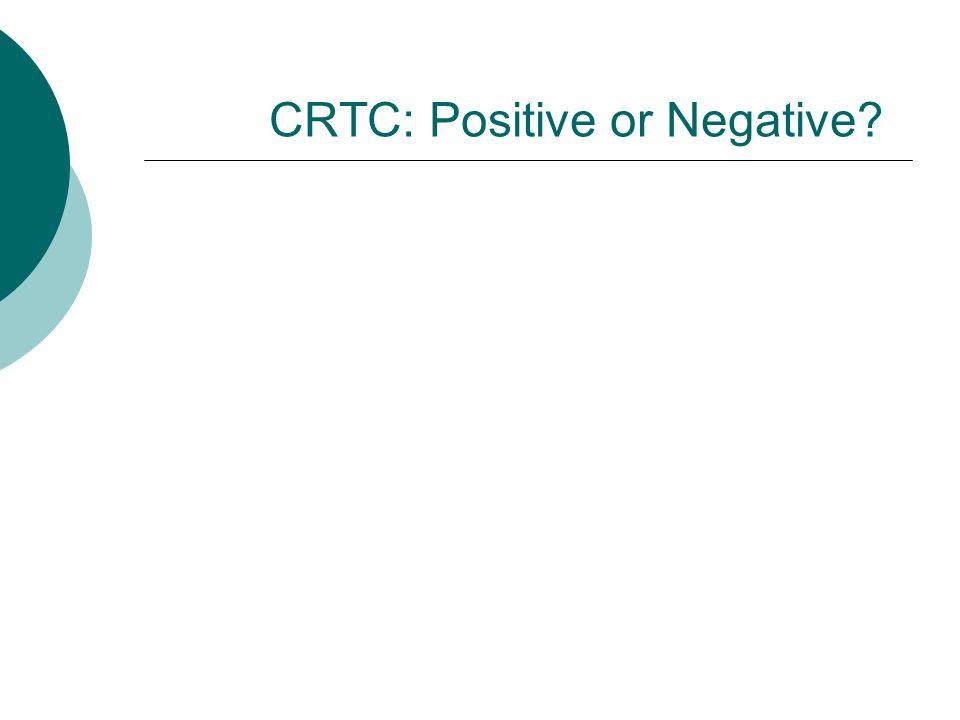 CRTC: Positive or Negative?