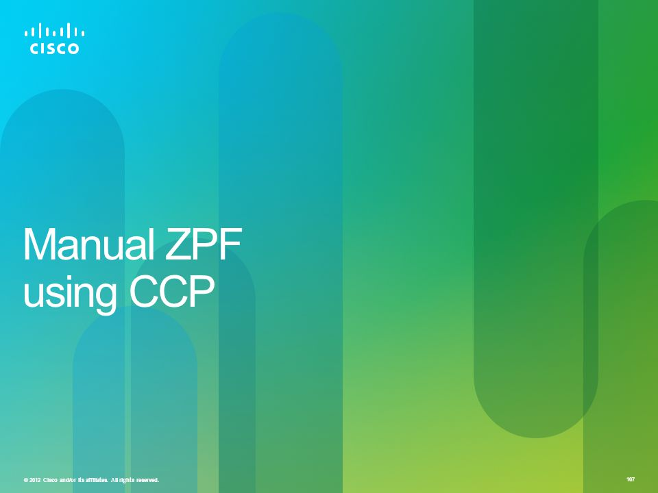 © 2012 Cisco and/or its affiliates. All rights reserved. 107 Manual ZPF using CCP