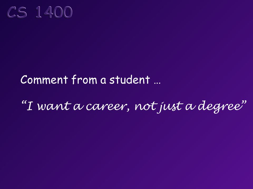 """Comment from a student … """"I want a career, not just a degree"""""""