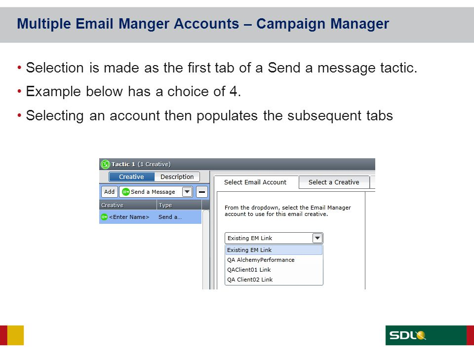 Multiple Email Manger Accounts – Campaign Manager Selection is made as the first tab of a Send a message tactic. Example below has a choice of 4. Sele