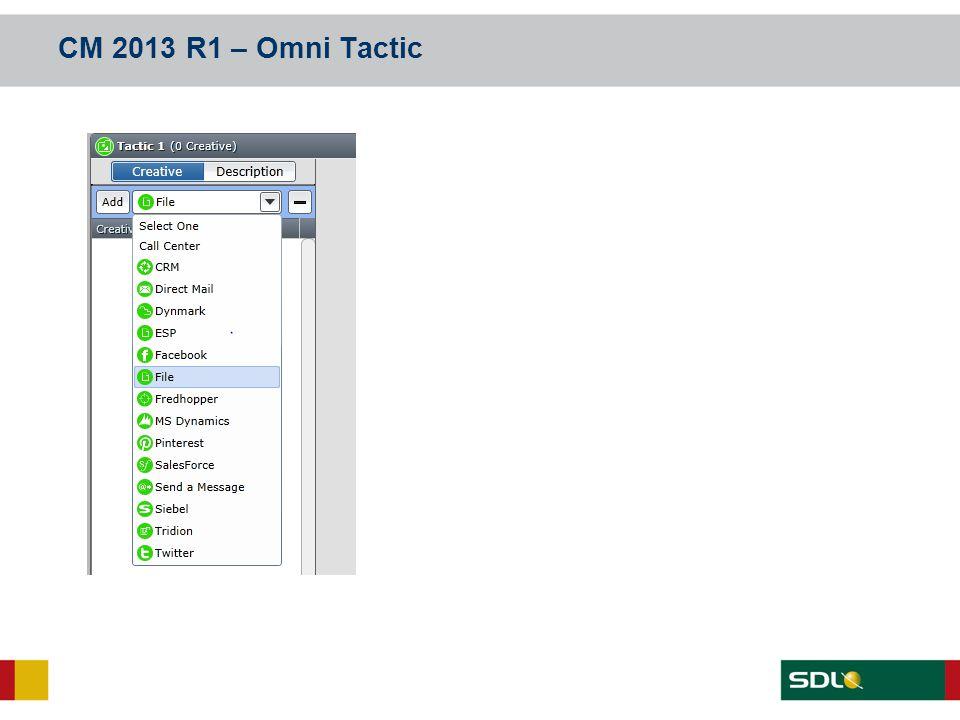 CM 2013 R1 – Omni Tactic