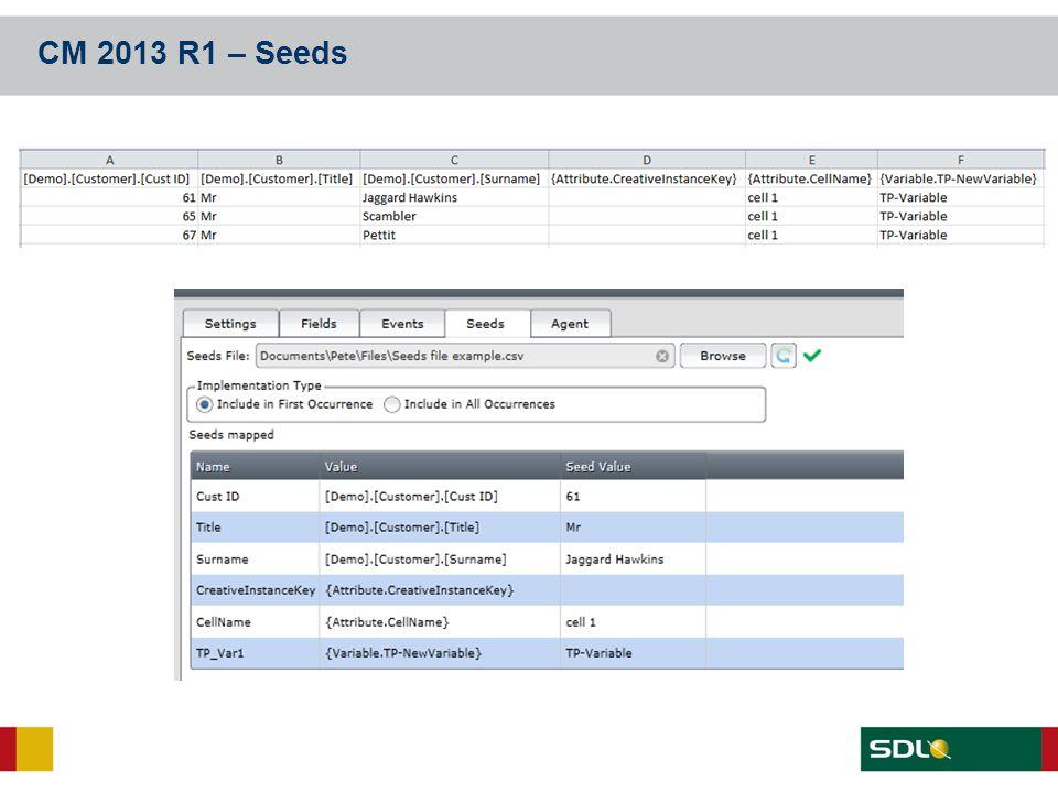 CM 2013 R1 – Seeds