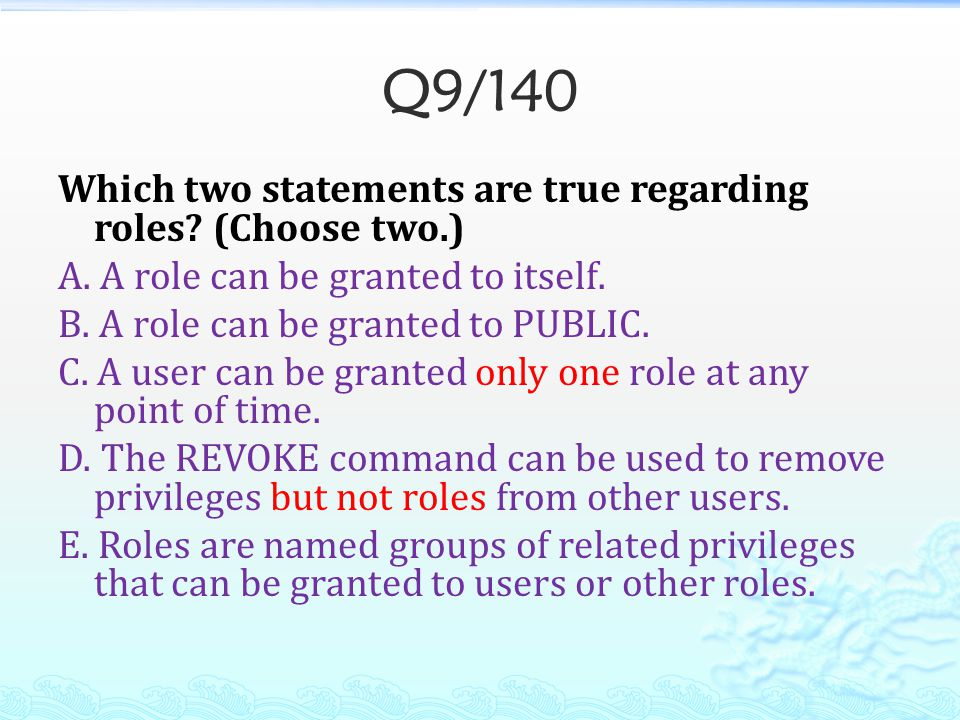 Q9/140 Which two statements are true regarding roles.
