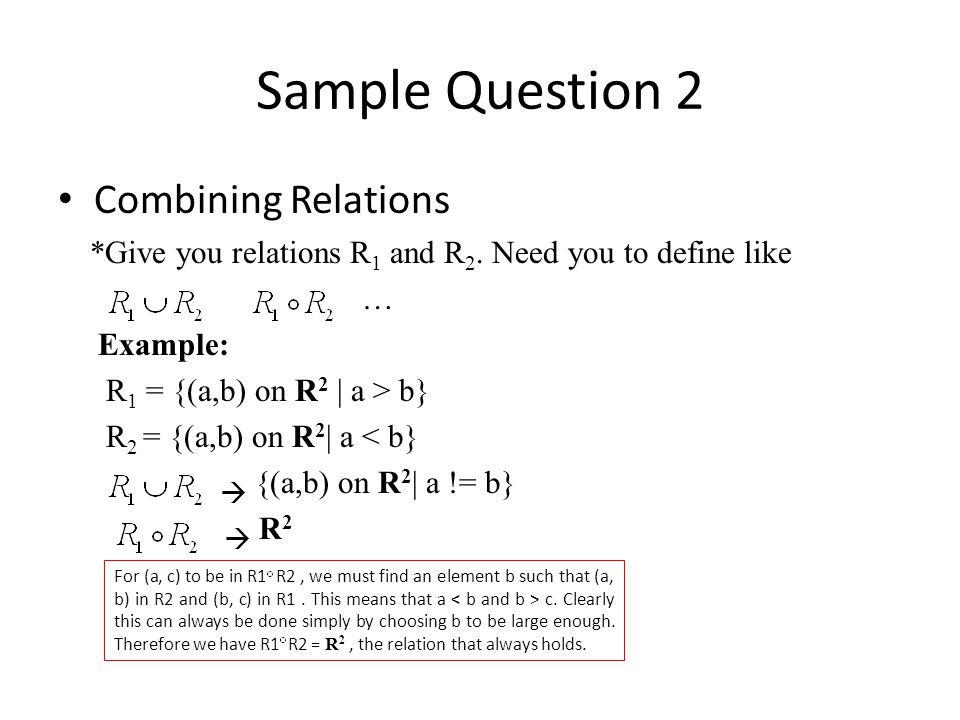 Sample Question 2 Combining Relations *Give you relations R 1 and R 2.
