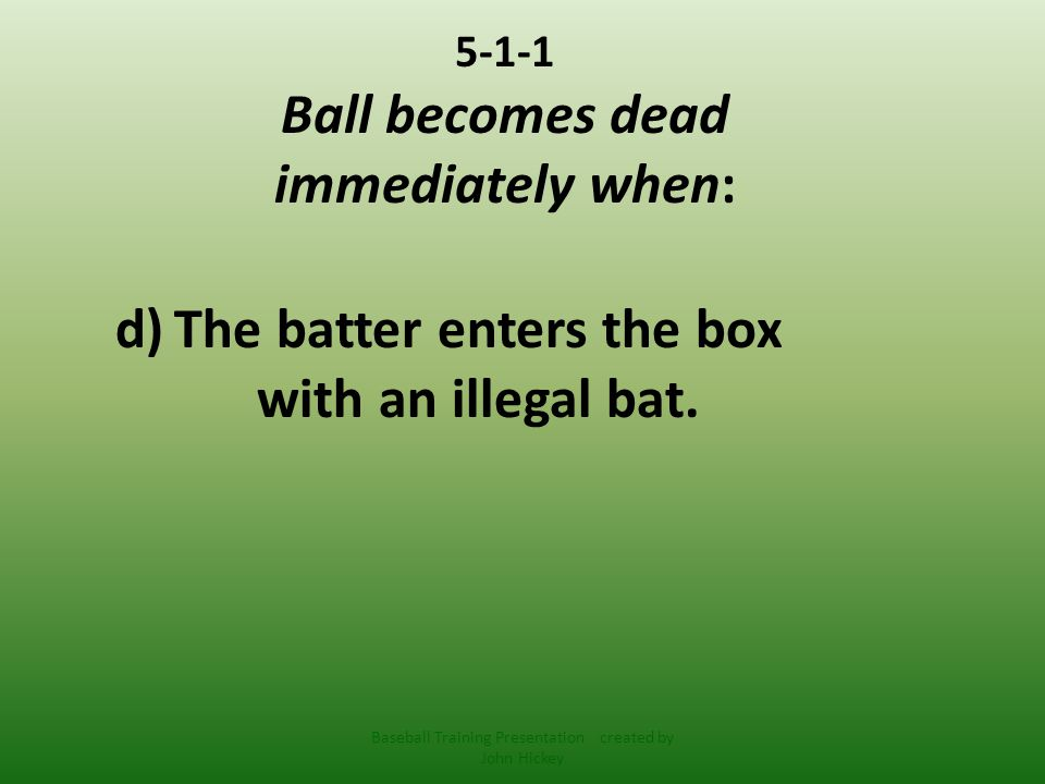 2-16-1 A FOUL BALL Is a Dead Ball 1.