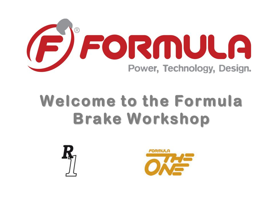 Overview Overview Formula history Specialized brake models Functionality of master cylinder Brake system components R1 S, TH1 R Why we use DOT4 Requirements for a working brake Troubleshooting Technical Workshop Lever blade replacement Hose trimming Pad replacement Bleeding procedure Master cylinder rebuild Caliper piston cleaning Formula Workshop SBC Service Center Salt Lake City Aug 8th, 2011 2