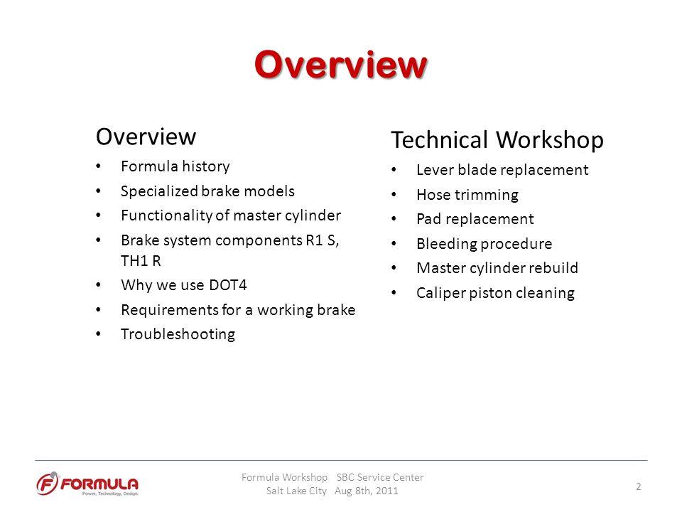 THE ONE R Master Cylinder Formula Workshop SBC Service Center Salt Lake City Aug 8th, 2011 13