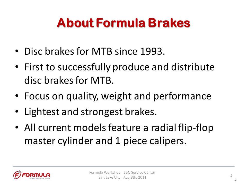 THE ONE R Caliper Formula Workshop SBC Service Center Salt Lake City Aug 8th, 2011 15