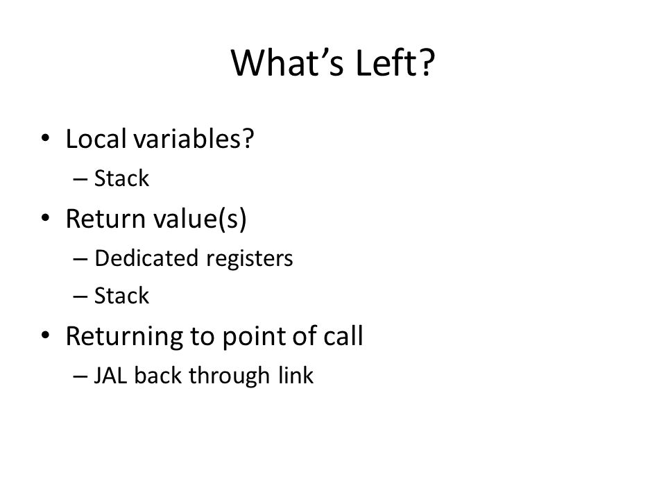 What's Left. Local variables.