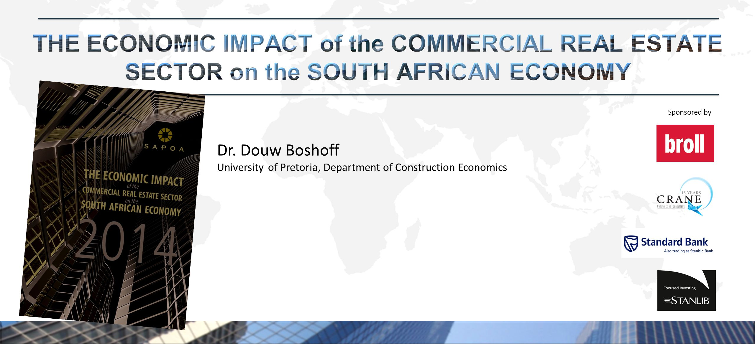 Sponsored by Dr. Douw Boshoff University of Pretoria, Department of Construction Economics