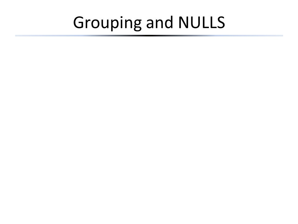 Grouping and NULLS