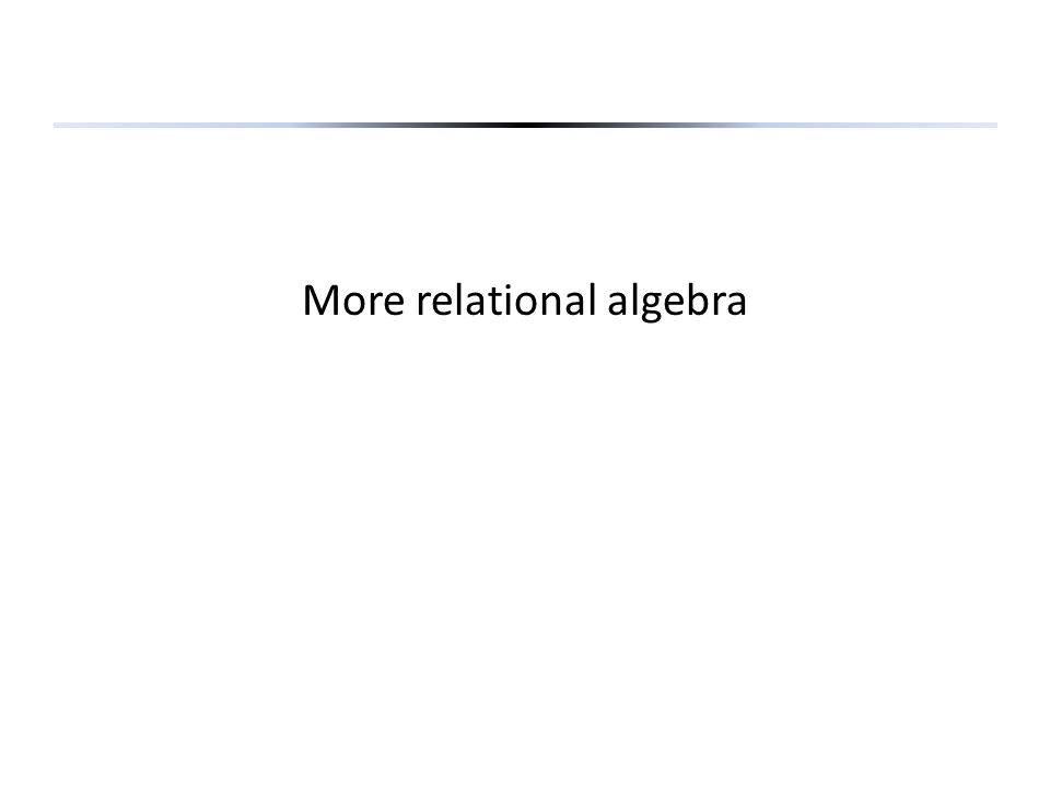 More relational algebra