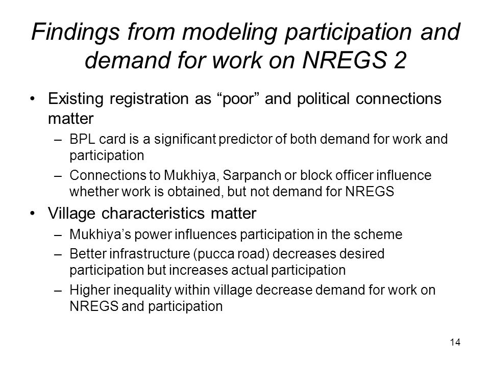 """Findings from modeling participation and demand for work on NREGS 2 Existing registration as """"poor"""" and political connections matter –BPL card is a si"""