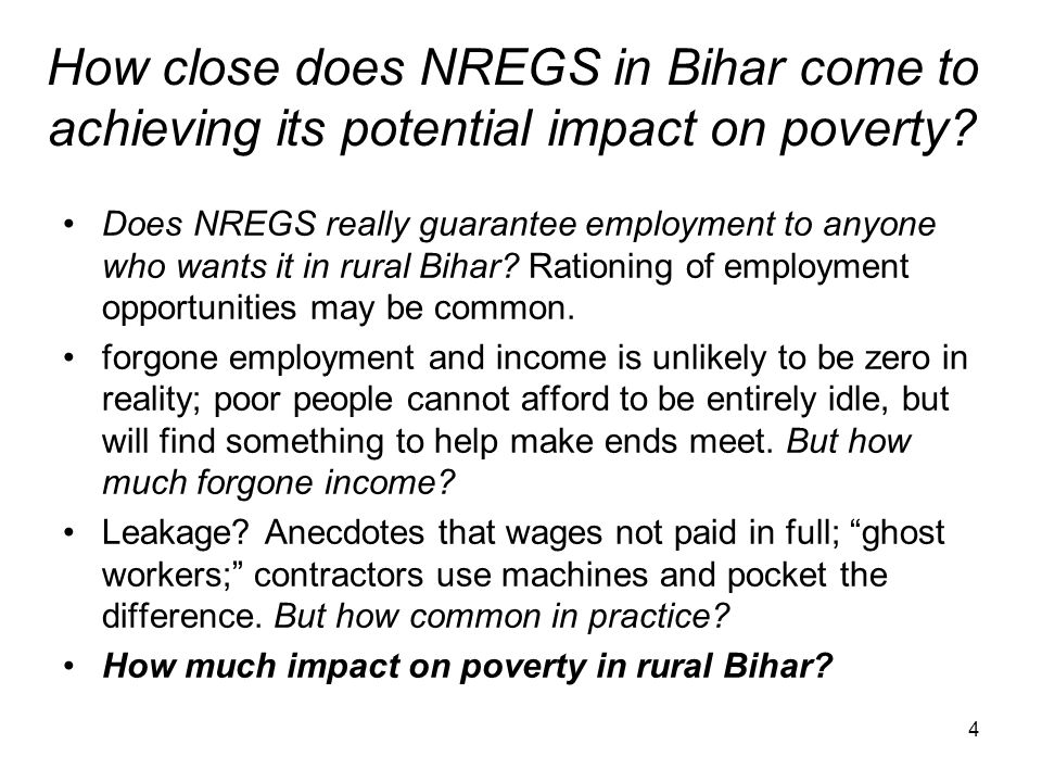 How close does NREGS in Bihar come to achieving its potential impact on poverty? Does NREGS really guarantee employment to anyone who wants it in rura