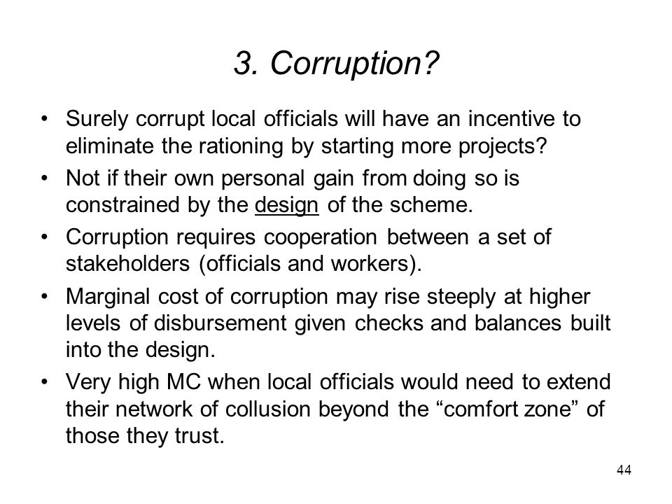 3. Corruption? Surely corrupt local officials will have an incentive to eliminate the rationing by starting more projects? Not if their own personal g