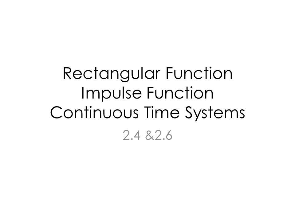 How do you represent a unit rectangular function mathematically?