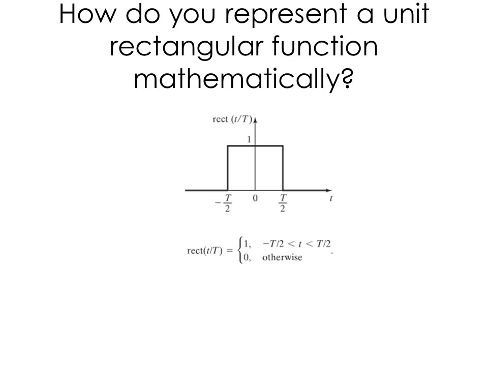 How do you represent a unit rectangular function mathematically
