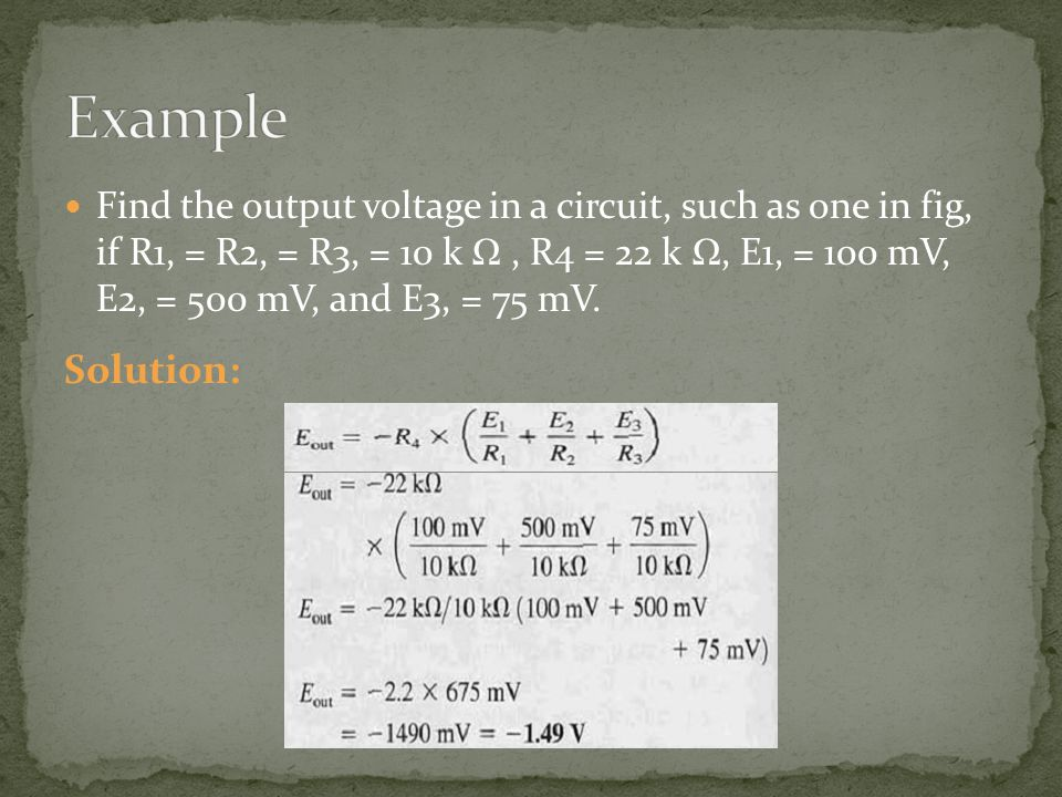 Find the output voltage in a circuit, such as one in fig, if R1, = R2, = R3, = 10 k Ω, R4 = 22 k Ω, E1, = 100 mV, E2, = 500 mV, and E3, = 75 mV. Solut