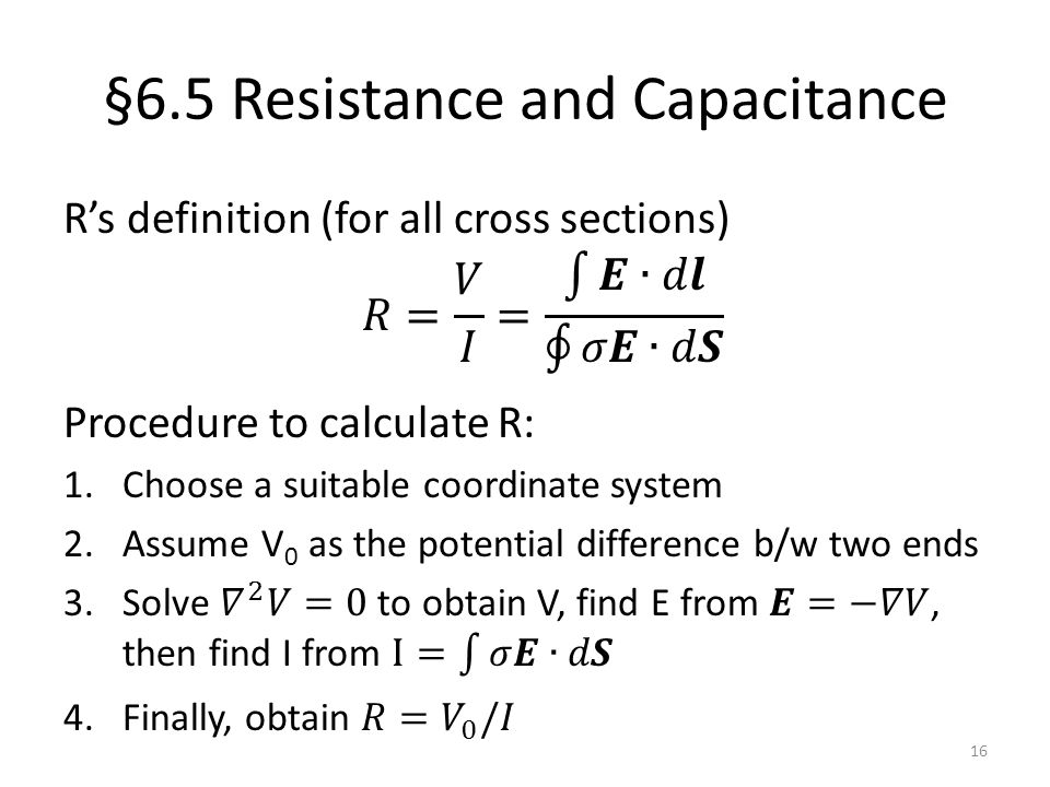 §6.5 Resistance and Capacitance 16