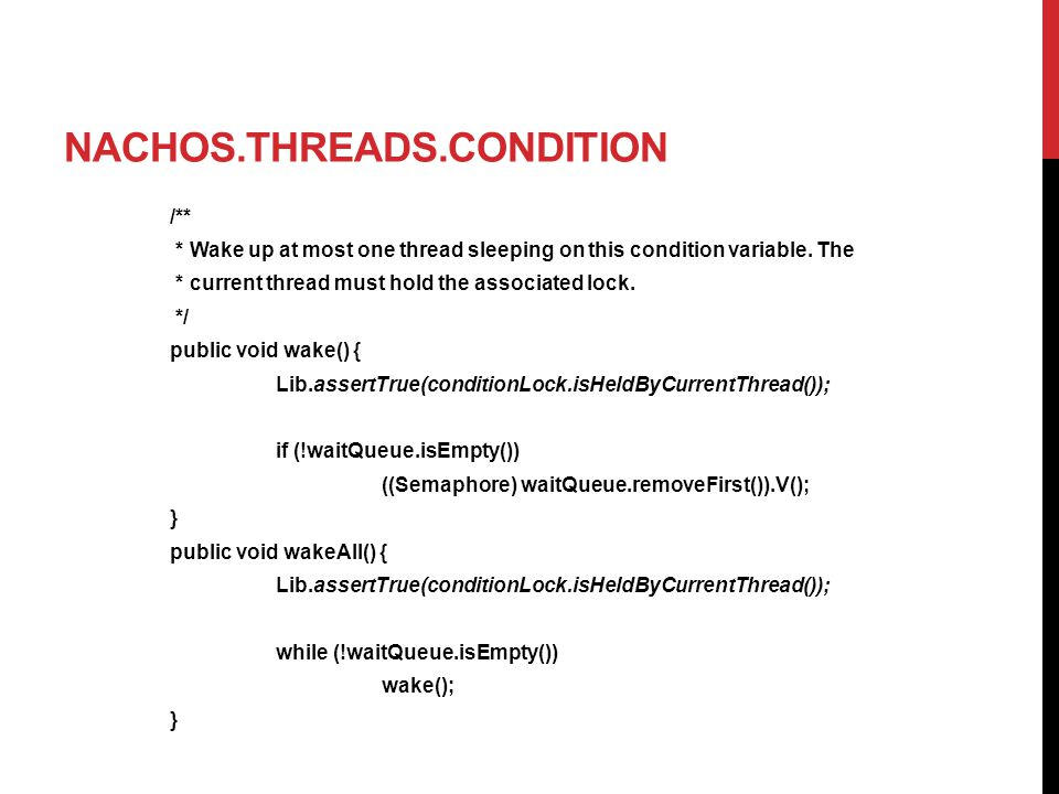 NACHOS.THREADS.CONDITION /** * Wake up at most one thread sleeping on this condition variable.