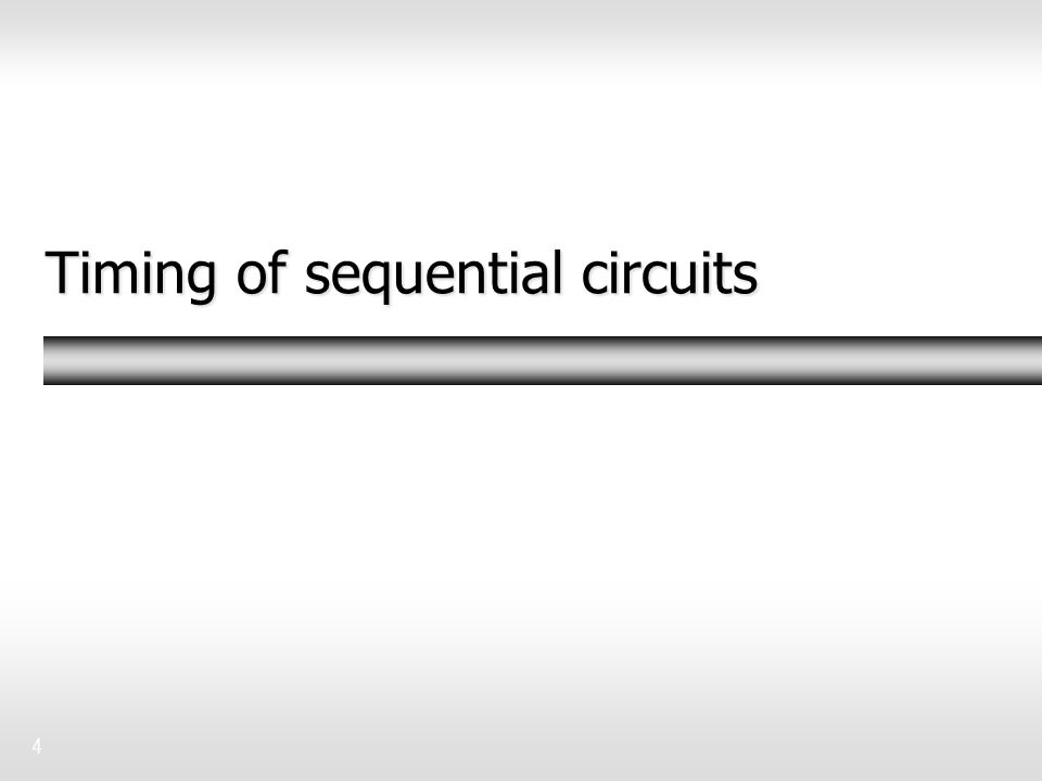 Timing of sequential circuits 4