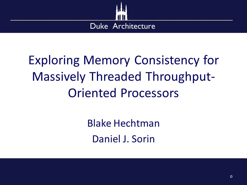 Executive Summary Massively Threaded Throughput-Oriented Processors (MTTOPs) like GPUs are being integrated on chips with CPUs and being used for general purpose programming Conventional wisdom favors weak consistency on MTTOPs We implement a range of memory consistency models (SC, TSO and RMO) on MTTOPs We show that strong consistency is viable for MTTOPs 1
