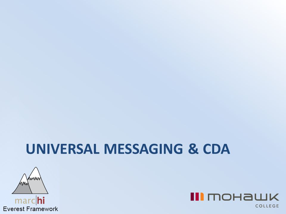 UNIVERSAL MESSAGING & CDA