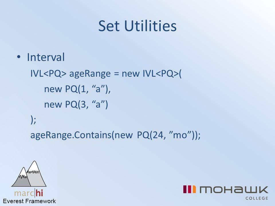 "Set Utilities Interval IVL ageRange = new IVL ( new PQ(1, ""a""), new PQ(3, ""a"") ); ageRange.Contains(new PQ(24, ""mo""));"