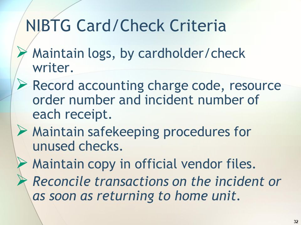 Not assigned to incident must have authorization to use purchase card or checks.