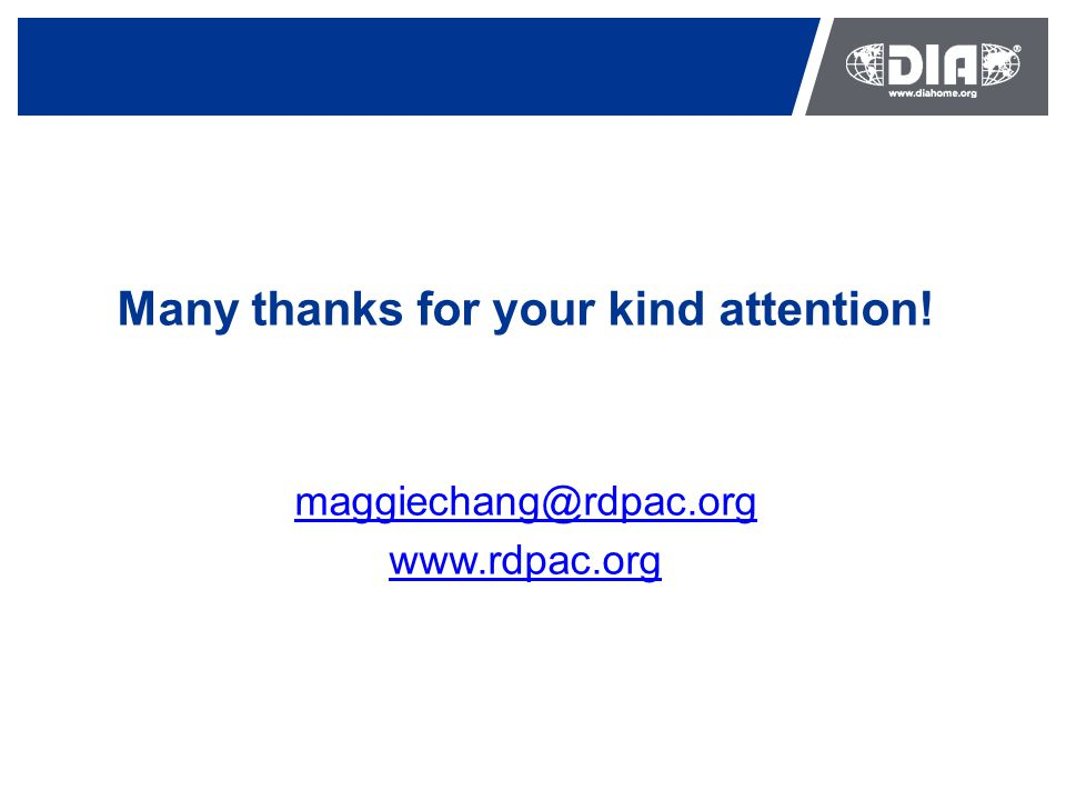 Many thanks for your kind attention! maggiechang@rdpac.org www.rdpac.org
