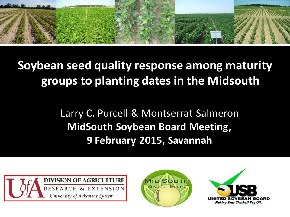 Soybean seed quality response among maturity groups to planting dates in the Midsouth Larry C.