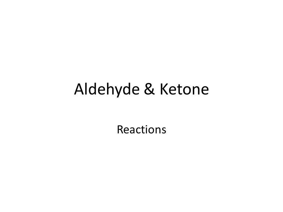 Aldehyde & Ketone Reactions