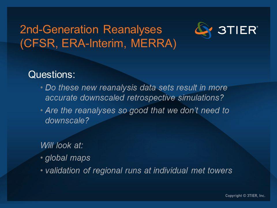 Global 80-m long-term mean wind maps NCAR/NCEP R1 Reanalysis R1 w/ WRF downscaling 3TIER FirstLook data set Completed 2008, 5-km / 10-year global land coverage, WRF 2.2, YSU PBL, simple land surface CFSR ERA-Interim MERRA